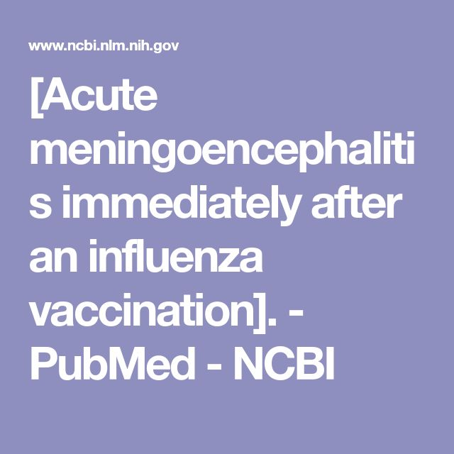 [Acute meningoencephalitis immediately after an influenza vaccination].  - PubMed - NCBI