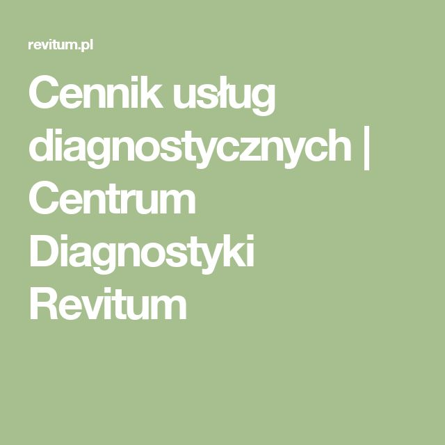 Cennik usług diagnostycznych | Centrum Diagnostyki Revitum