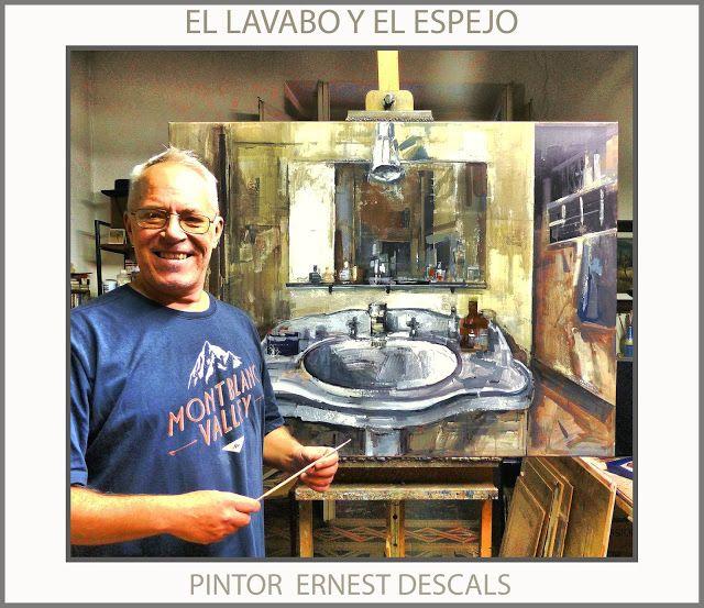 Ernest Descals.Artista Pintor: PINTAR-PAISAJES-VIDA COTIDIANA-LAVABO-CUADROS-EL C...