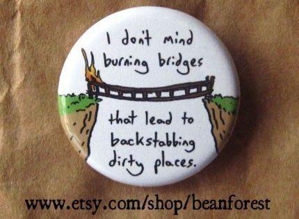 think i'm gonna burn this bridge by beanforest on Etsy, $1.50