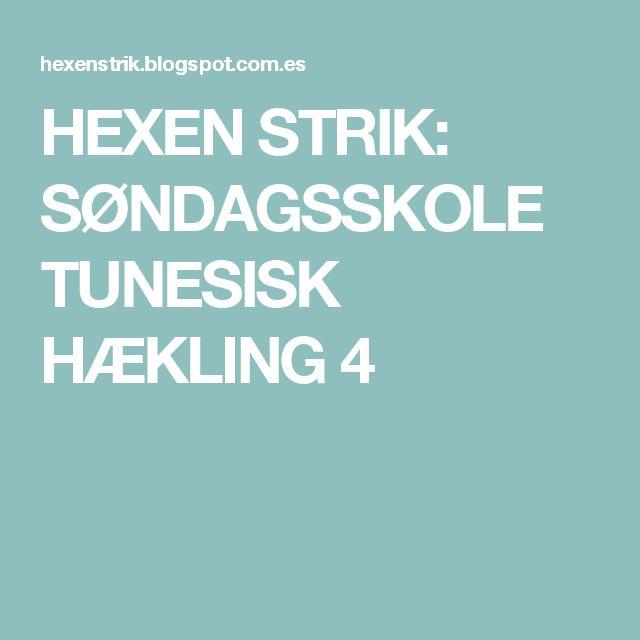 HEXEN STRIK: SØNDAGSSKOLE TUNESISK HÆKLING 4