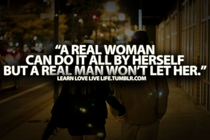 Every Woman Needs A Man Quotes: Everyone Deserves Someone Like This. (And Of Course, The