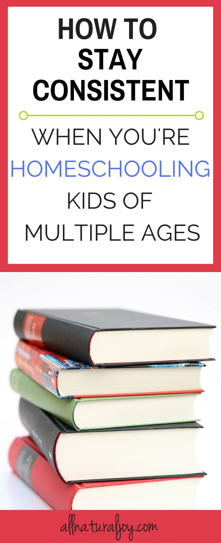 Need help staying consistent when you're homeschooling kids of multiple ages? Here are some helpful ways to keep on top of everything! via @Pinterest.com/allnaturaljoy_