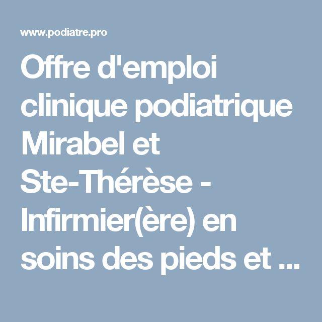 Offre d'emploi clinique podiatrique Mirabel et Ste-Thérèse - Infirmier(ère) en soins des pieds et assistant(e) podiatrique