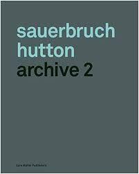 Sauerbruch Hutton : archive 2 / [concept, Matthias Sauerbruch ... et al.].-- Zürich : Lars Müller, cop. 2016.