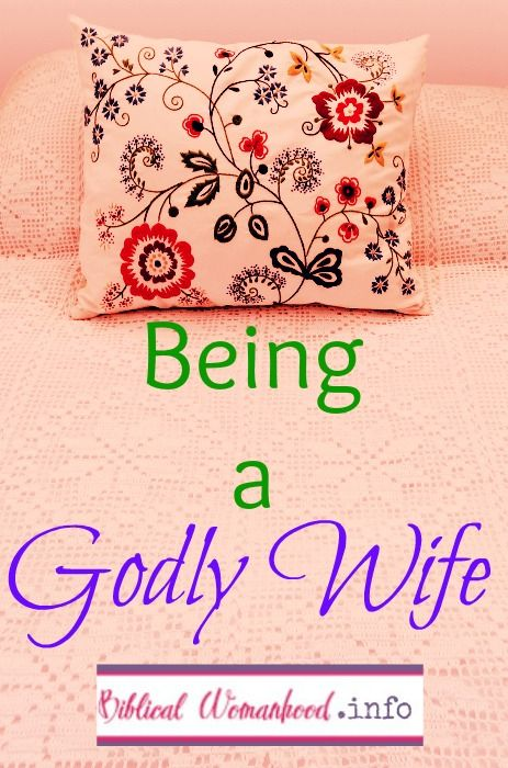 Biblical Womanhood: Being a Godly Wife