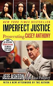 Imperfect Justice Updated Ed: Prosecuting Casey Anthony - Books on Google Play