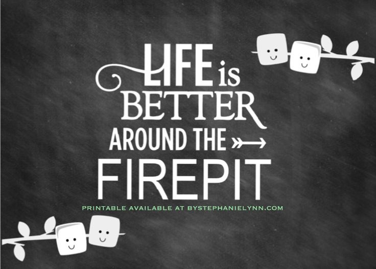 Life is Better Around the Firepit S'mores Bar Party Printable - bystephanielynn.com