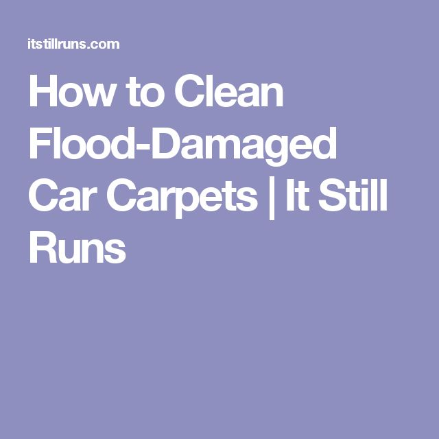 How to Clean Flood-Damaged Car Carpets | It Still Runs