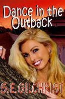 Dance in the Outback, an ebook by S E Gilchrist at Smashwords