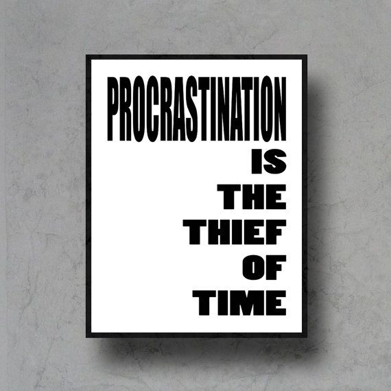 procrastination is the thief of time use your time