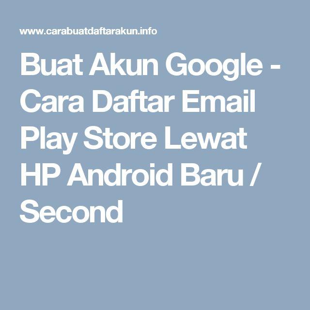 Buat Akun Google - Cara Daftar Email Play Store Lewat HP Android Baru / Second