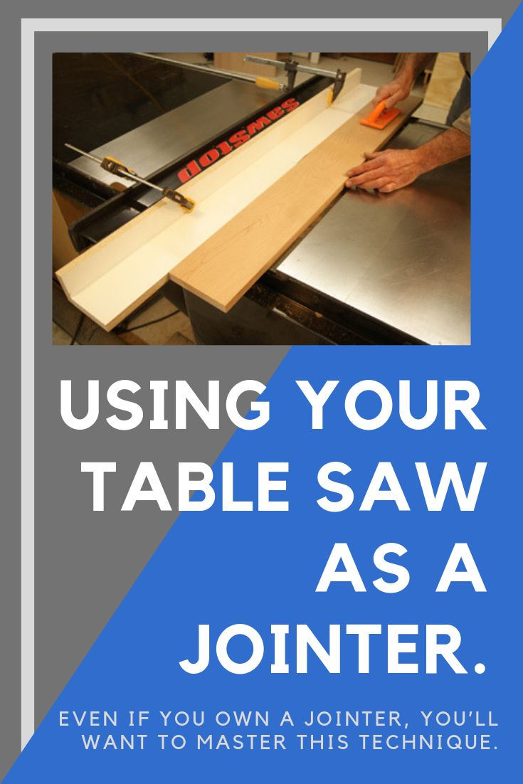 how to use a table saw as a jointer