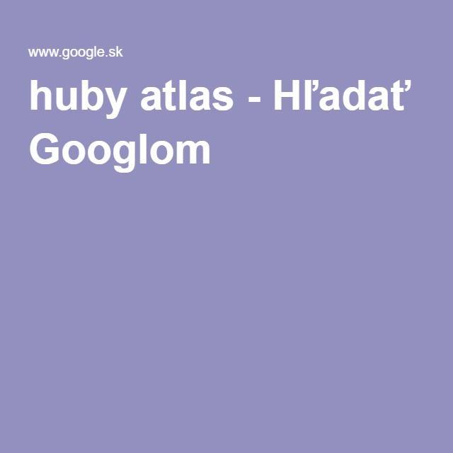 huby atlas - Hľadať Googlom