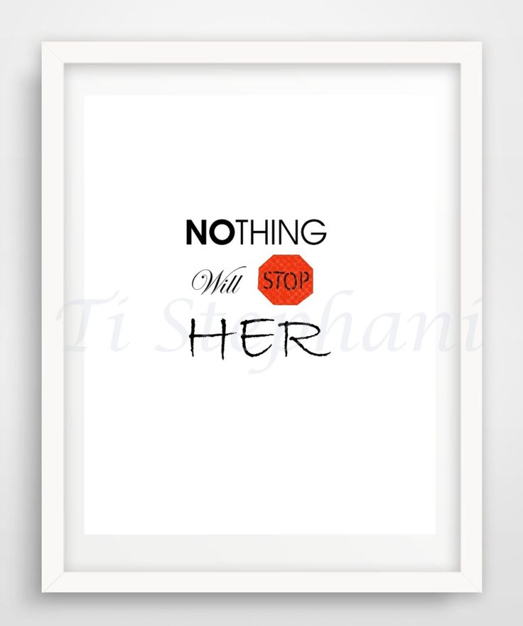 Nothing Will Stop Her Print, Printable, Easy Prints, Downloadable Art, Wall Art, Wall Decor, Instant Downloads by TiStephani on Etsy