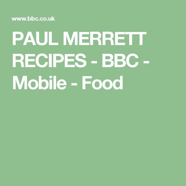 PAUL MERRETT RECIPES - BBC - Mobile - Food
