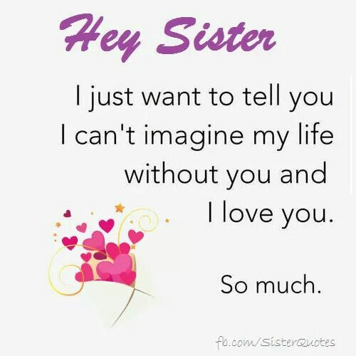 Funny I Love You Quotes For Sisters : ... Love My Sister on Pinterest! Beautiful sister quotes, Sister quotes