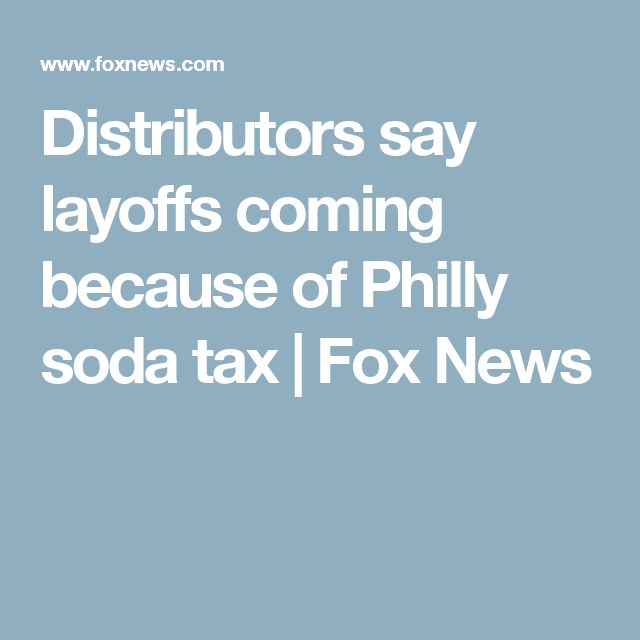 Distributors say layoffs coming because of Philly soda tax | Fox News