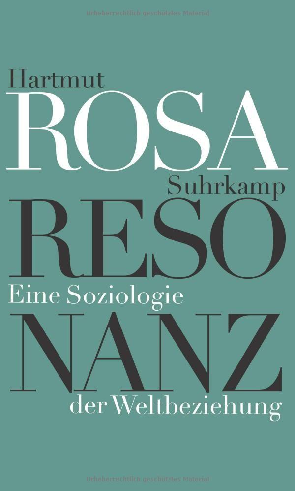 Resonanz: Eine Soziologie der Weltbeziehung eBook: Hartmut Rosa: Amazon.de: Kindle-Shop