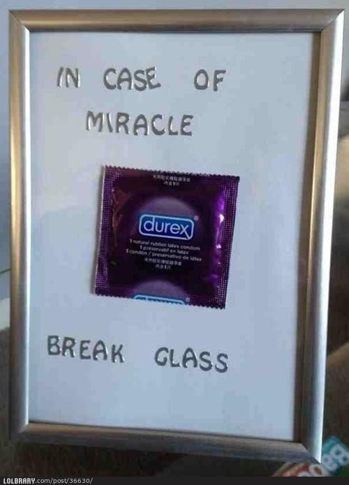 In case of miracle. Another one I couldn't help but laugh and laugh at.