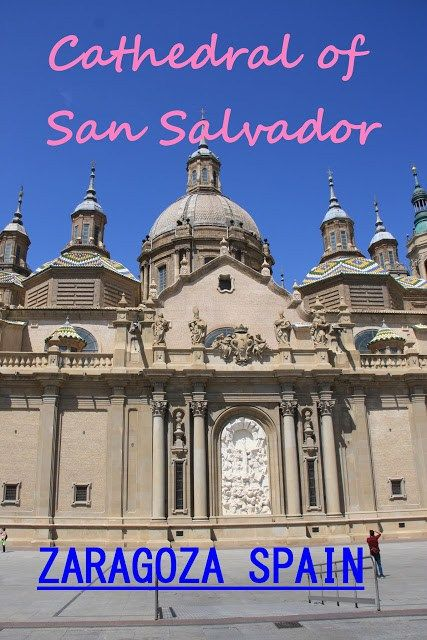 Cathedral of San Salvador, Zaragoza, Spain