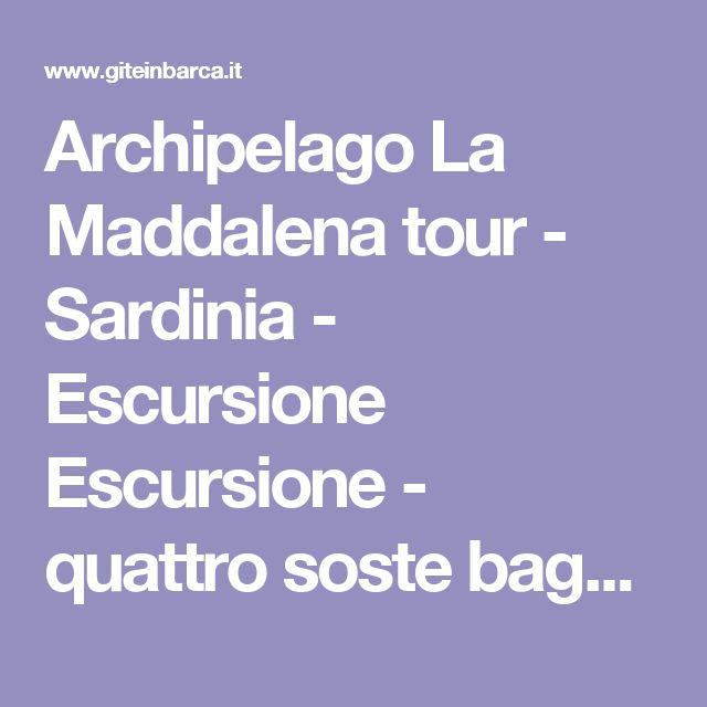 Archipelago La Maddalena tour  - Sardinia - Escursione Escursione - quattro soste bagno Spargi, Budelli, Santa Maria e la visita della città di La Maddalena