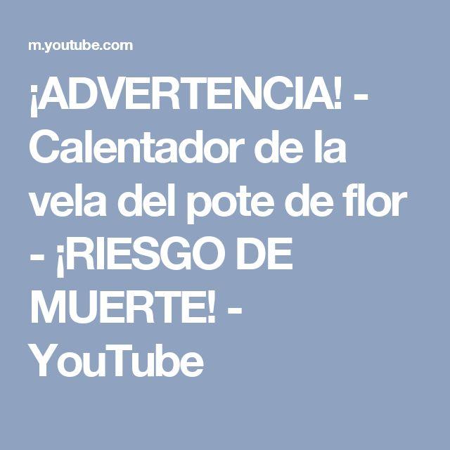 ¡ADVERTENCIA! - Calentador de la vela del pote de flor - ¡RIESGO DE MUERTE! - YouTube