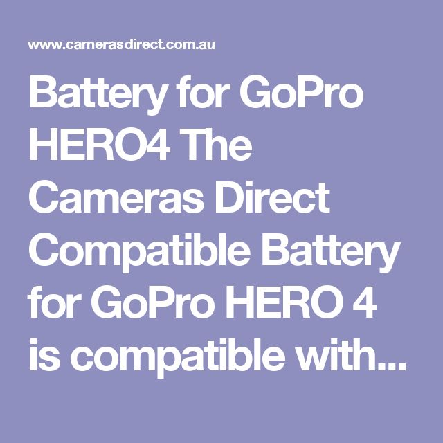 Battery for GoPro HERO4 The Cameras Direct Compatible Battery for GoPro HERO 4 is compatible with the GoPro Hero4 action camcorder  This Cameras Direct GoPro Accessory: Compatible Battery for GoPro HERO4 comes with a full warranty in Australia. Pop into our Gold Coast camera store & warehouse or order online. #CamerasDirect, happily helping you take a better #photo and being at your service. Thank you.  #GoProAccessory #GoProBattery #BatteryForGoProHero4