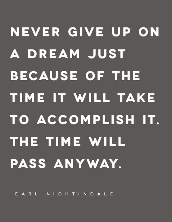 so true. never give up on a dream quote