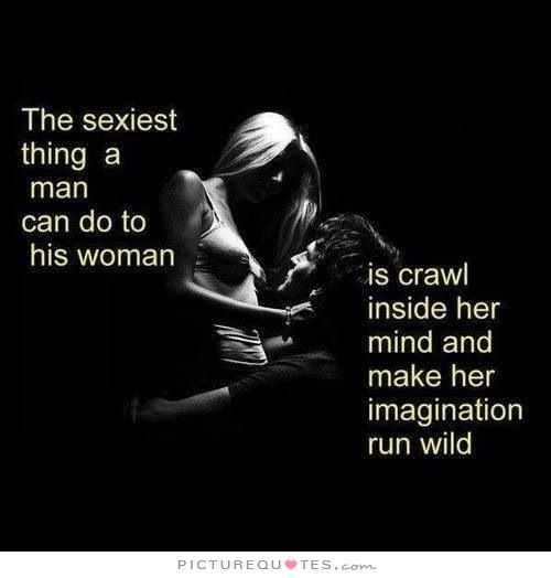 The Sexiest Thing A Man Can Do To His Woman Is Crawl -3925