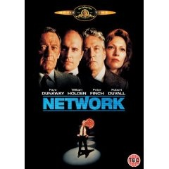 Network, written by Paddy Chayefsky, directed by Sidney Lumet.