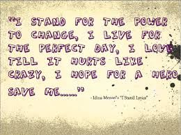 """""""I stand for the strange and lonely, I believe there's a better place. I don't know if the sky is heaven, but I pray anyway."""" - Idina Menzel """"I Stand"""""""