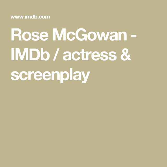 Rose McGowan - IMDb / actress & screenplay
