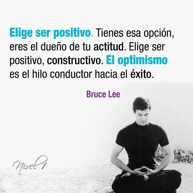"""""""Elige ser positivo. Tienes esa opción, eres el dueño de tu actitud. Elige ser positivo, constructivo. El optimismo es el hilo conductor hacia el éxito."""" Bruce Lee #motivacion #inspiracion #frases #citas #BruceLee"""