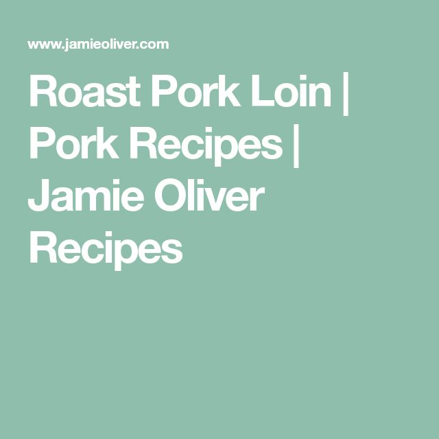 Roast Pork Loin | Pork Recipes | Jamie Oliver Recipes