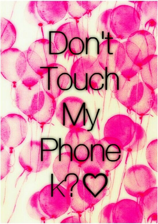 """Don't touch my phone"" iphone background. Dont touch my"