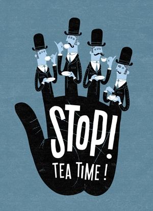 Stop! teatime...