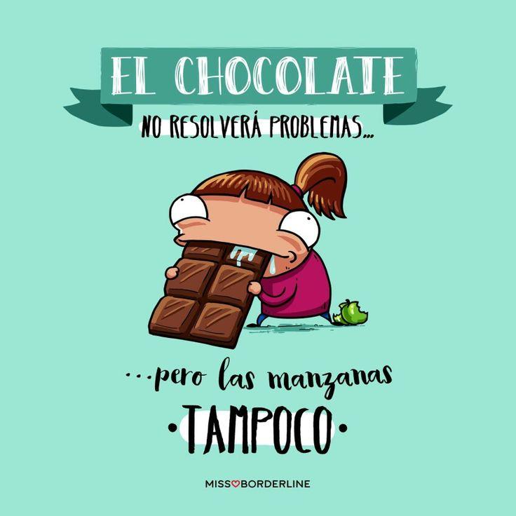 El chocolate no resolverá problemas. . . . .