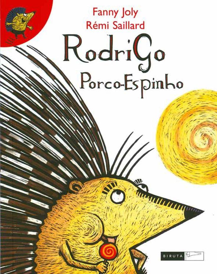 Rodrigo Porco-Espinho Rodrigo é um porco-espinho de coração muito doce, mais…