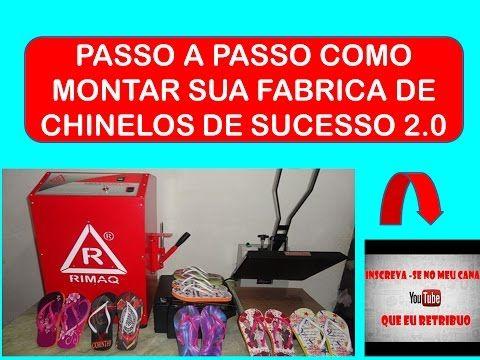 PASSO A PASSO  COMO MONTAR  SUA  FABRICA  DE CHINELOS DE  SUCESSO 2.0
