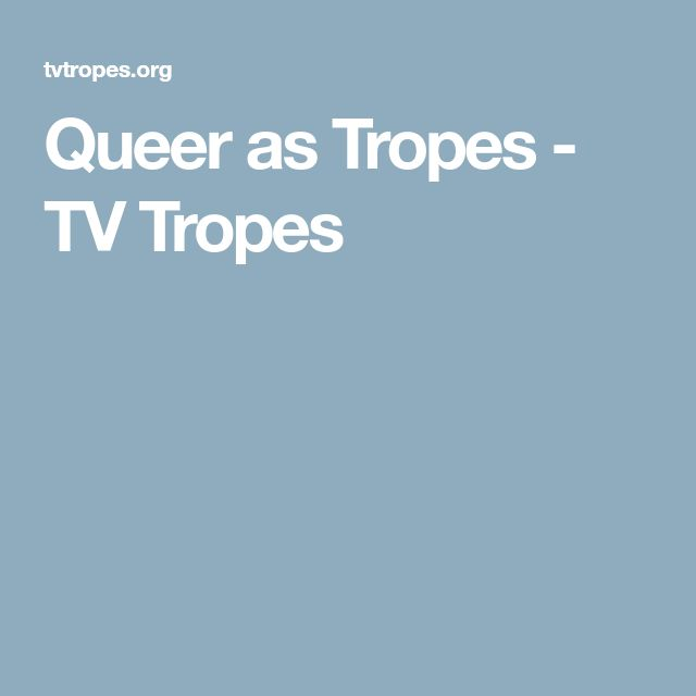 Queer as Tropes - TV Tropes