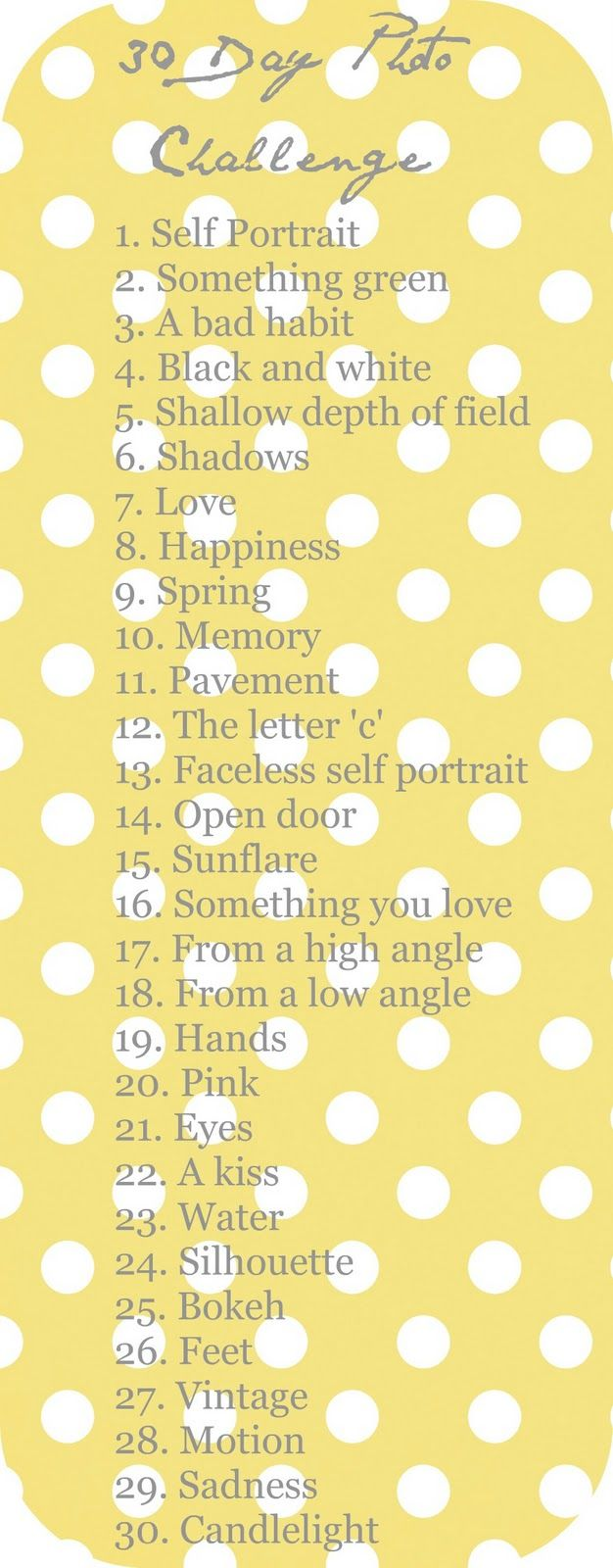 """30 Day Photo Challenge- I need to incorporate this into my """"Project 52"""", I'm 3-weeks behind as it is.  This will give me some ideas."""