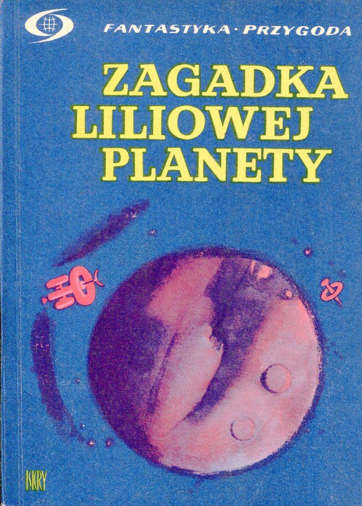 """""""Zagadka liliowej planety"""" Cover by Roman Duszek Book series Fantastyka Przygoda Published by Wydawnictwo Iskry 1966"""