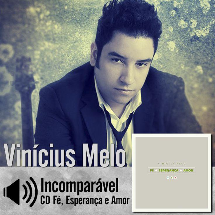 """Escute a música """"Incomparável"""" do CD Fé, Esperança e Amor do Vinicius Melo: http://itbmusic.com.br/site/wp-content/uploads/2013/06/01-Incomparavel.mp3?utm_campaign=musicas-itb&utm_medium=post-24jun&utm_source=pinterest&utm_content=vm-incomparavel-player-trecho"""