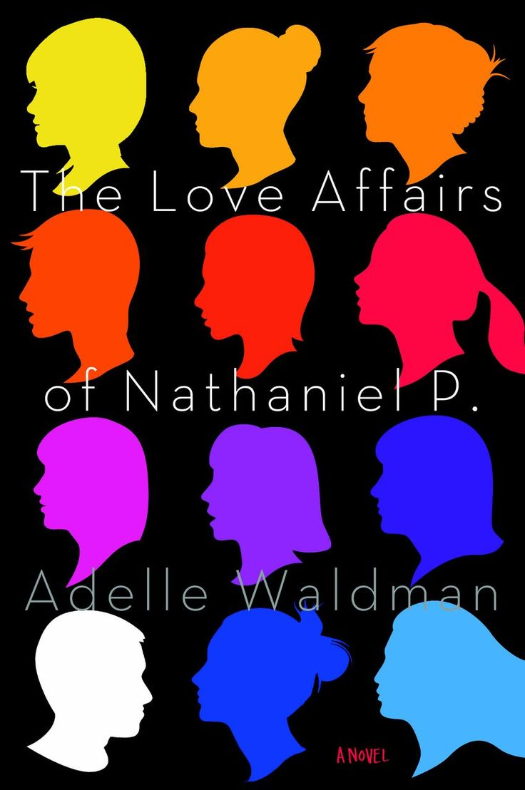 The Love Affairs Of Nathaniel P By Adelle Waldman