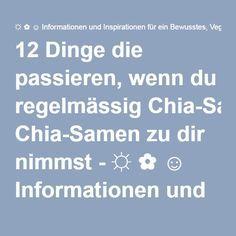 12 Dinge die passieren, wenn du regelmässig Chia-Samen zu dir nimmst - ☼ ✿ ☺ Informationen und Inspirationen für ein Bewusstes, Veganes und (F)rohes Leben ☺ ✿ ☼