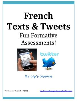 Use student interest in texting and Twitter in order to get some quick formative assessment feedback through these four templates and to get your student to practice their French writing skills.