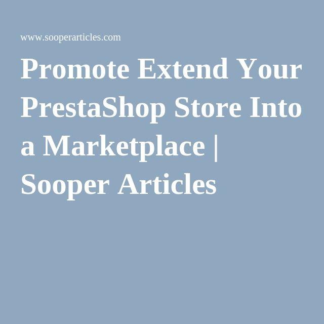 Extend Your #PrestaShopStore Into a #Marketplace