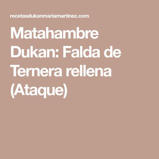 Matahambre Dukan: Falda de Ternera rellena (Ataque)