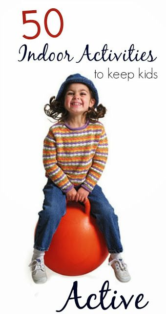 50 Indoor Activities to keep kids active- lots of fun and simple ideas.  This list has been so helpful given how cold it is here right now!